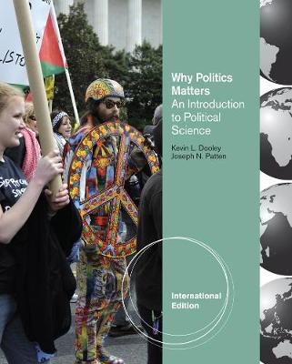 Why Politics Matters: An Introduction to Political Science, International Edition (with CourseReader 0-60: Introduction to Political Science Printed Access Card)
