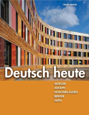 Student Activities Manual for Moeller/Huth/Hoecherl-Alden/Berger/Adolph's Deutsch heute, 10th (Paperback)