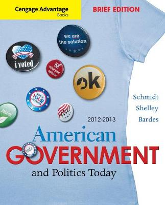 Cengage Advantage Books: American Government and Politics Today, Brief Edition, 2012-2013 (Paperback)