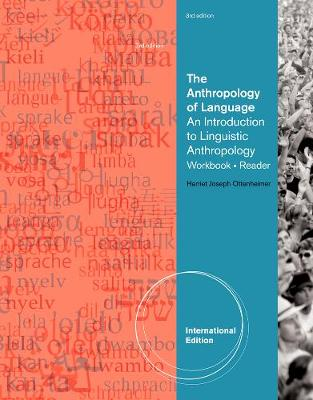 The Anthropology of Language: An Introduction to Linguistic Anthropology Workbook/Reader, International Edition (Paperback)
