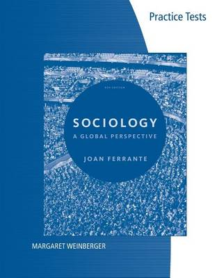 Practice Tests for Ferrante S Sociology: A Global Perspective, 8th (Paperback)