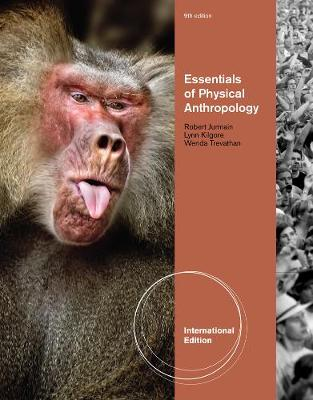 Physical Anthropology: The Essentials, International Edition (Paperback)