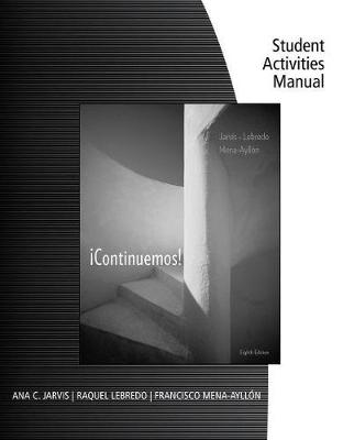 Student Activities Manual for Jarvis/Lebredo/Mena-Ayllon's !Continuemos!, 8th (Paperback)