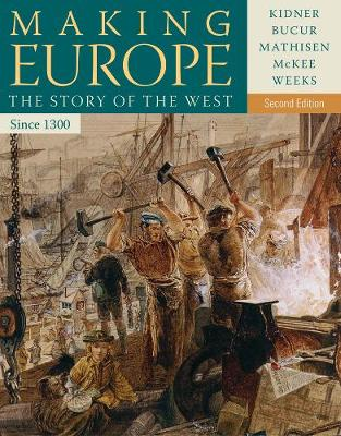 Making Europe: The Story of the West, Since 1300 (Paperback)