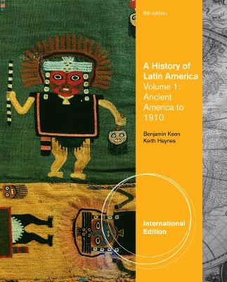A History of Latin America, Volume 1, International Edition (Paperback)