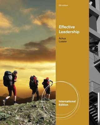 Effective Leadership: Christopher F. Achua, D.B.A., Universitv of Virginia's College at Wise, Robert N. Lussier, Ph.D, Springfield College (Paperback)