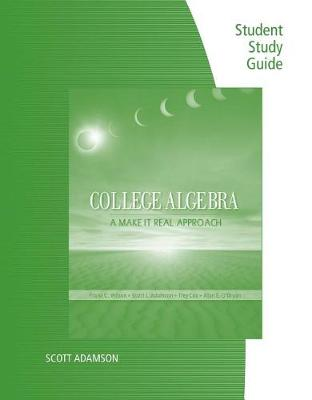 Student Study Guide for Wilson's College Algebra: Make it Real (Paperback)