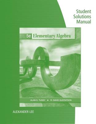 Student Solutions Manual for Tussy/Gustafson's Elementary Algebra, 5th (Paperback)