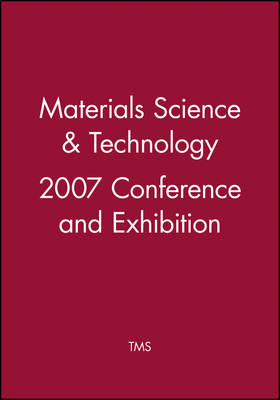 Materials Science & Technology 2007 Conference and Exhibition (Hardback)