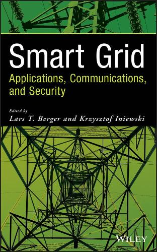 Smart Grid Applications, Communications, and Security (Hardback)