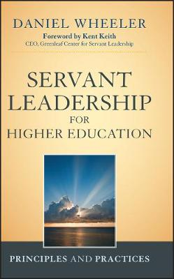 Servant Leadership for Higher Education: Principles and Practices (Hardback)