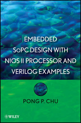 Embedded SoPC Design with Nios II Processor and Verilog Examples (Hardback)