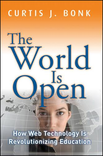 The World Is Open: How Web Technology Is Revolutionizing Education (Paperback)