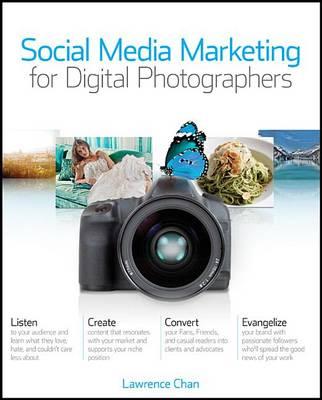 Social Media Marketing for Digital Photographers - Wiley Desktop Editions (Paperback)