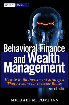 Behavioral Finance and Wealth Management: How to Build Investment Strategies That Account for Investor Biases - Wiley Finance (Hardback)