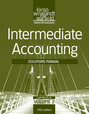 Solutions Manual Volume 2 to Accompany Intermediate Accounting, 14th Edition (Paperback)