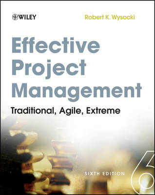 Effective Project Management: Traditional, Agile, Extreme (Paperback)