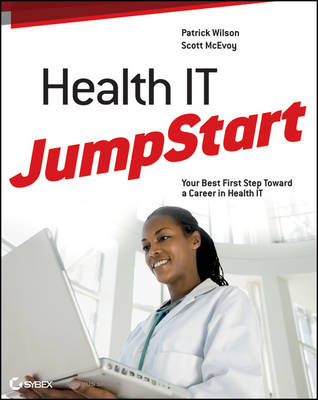 Health IT JumpStart: The Best First Step Toward an IT Career in Health Information Technology (Paperback)