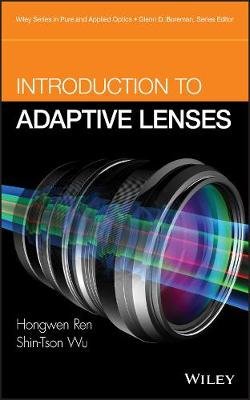 Introduction to Adaptive Lenses - Wiley Series in Pure and Applied Optics (Hardback)