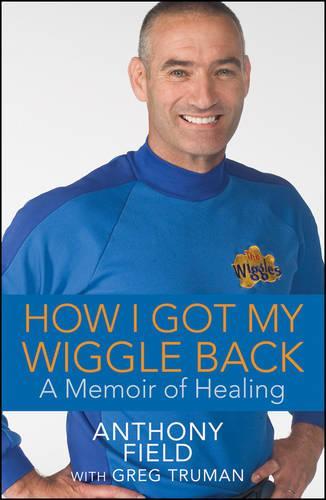 How I Got My Wiggle Back: A Memoir of Healing (Hardback)