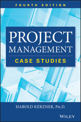 Project Management Case Studies, Fourth Edition (Paperback)
