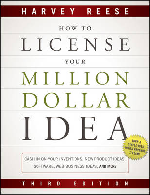 How to License Your Million Dollar Idea: Cash In On Your Inventions, New Product Ideas, Software, Web Business Ideas, And More (Paperback)