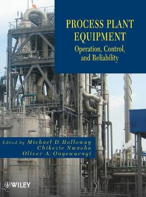 Process Plant Equipment: Operation, Control, and Reliability (Hardback)