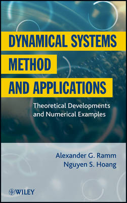 Dynamical Systems Method and Applications: Theoretical Developments and Numerical Examples (Hardback)
