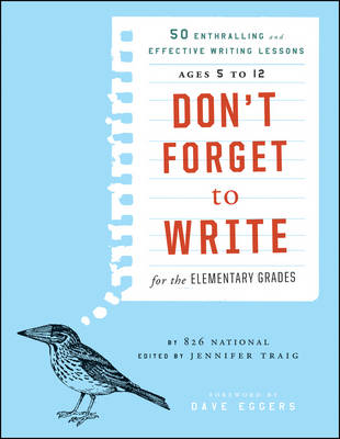 Don't Forget to Write for the Elementary Grades: 50 Enthralling and Effective Writing Lessons (Ages 5 to 12) (Paperback)