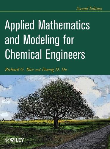 Applied Mathematics And Modeling For Chemical Engineers (Hardback)