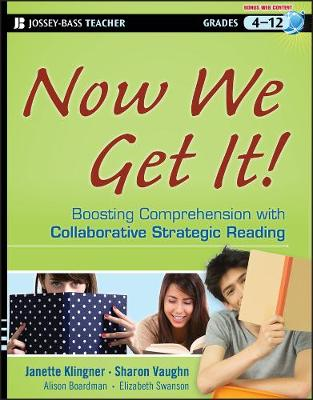 Now We Get It!: Boosting Comprehension with Collaborative Strategic Reading (Paperback)
