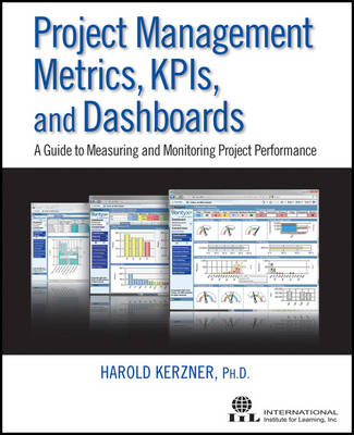 Project Management Metrics, KPIs, and Dashboards: A Guide to Measuring and Monitoring Project Performance (Paperback)