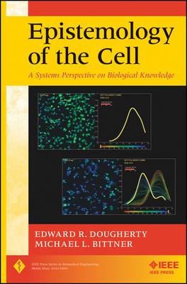 Epistemology of the Cell: A Systems Perspective on Biological Knowledge - IEEE Press Series on Biomedical Engineering (Hardback)