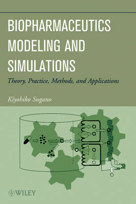 Biopharmaceutics Modeling and Simulations: Theory, Practice, Methods, and Applications (Hardback)