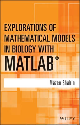 Explorations of Mathematical Models in Biology with MATLAB (Hardback)