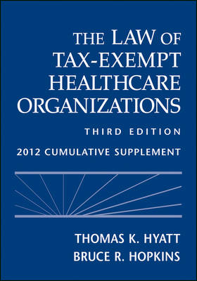 The Law of Tax-Exempt Healthcare Organizations 2012: 2012 Supplement (Paperback)