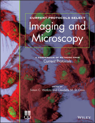 Current Protocols Select: Methods and Applications in Microscopy and Imaging (Paperback)