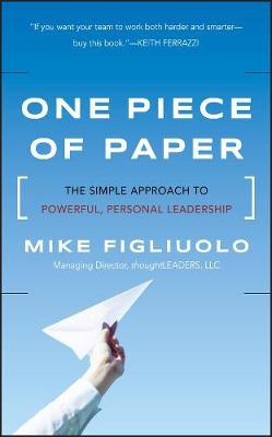 One Piece of Paper: The Simple Approach to Powerful, Personal Leadership (Hardback)