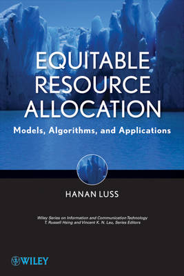 Equitable Resource Allocation: Models, Algorithms and Applications - Information and Communication Technology Series (Hardback)