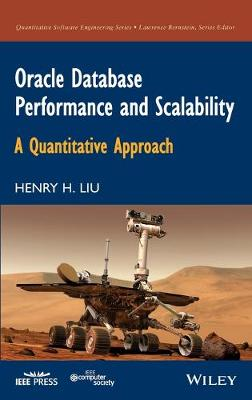Oracle Database Performance and Scalability: A Quantitative Approach - Quantitative Software Engineering Series (Hardback)