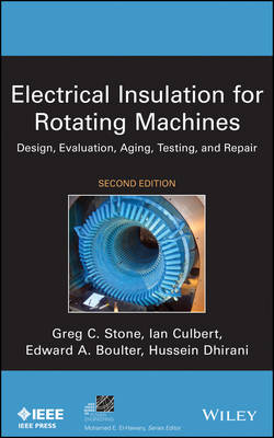 Electrical Insulation for Rotating Machines: Design, Evaluation, Aging, Testing, and Repair - IEEE Press Series on Power Engineering (Hardback)