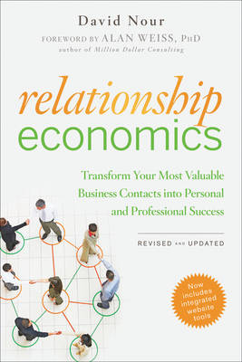 Relationship Economics: Transform Your Most Valuable Business Contacts into Personal and Professional Success (Paperback)