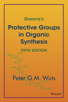 Greene's Protective Groups in Organic Synthesis (Hardback)