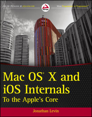 Mac OS X and IOS Internals: To the Apple's Core (Paperback)