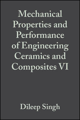 Mechanical Properties and Performance of Engineering Ceramics and Composites VI - Ceramic Engineering and Science Proceedings (Hardback)