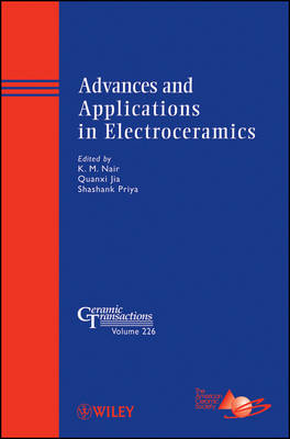 Advances and Applications in Electroceramics: Ceramic Transactions - Ceramic Transactions Series 226 (Hardback)