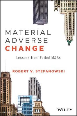 Material Adverse Change: Lessons from Failed M&As - Wiley Finance (Hardback)