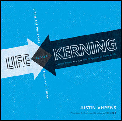 Life Kerning: Creative Ways to Fine Tune Your Perspective on Career and Life (Paperback)