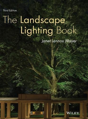 The Landscape Lighting Book, Third Edition (Hardback)