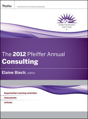 The 2012 Pfeiffer Annual: Consulting - J-B Pfeiffer Annual Looseleaf Vol2 (Hardback)